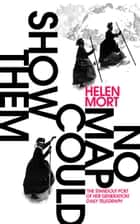 No Map Could Show Them ebook by Helen Mort