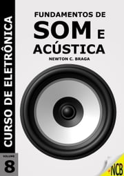 Fundamentos de Som e Acústica ebook by Newton C. Braga