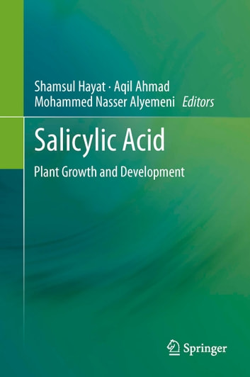 SALICYLIC ACID - Plant Growth and Development ebook by