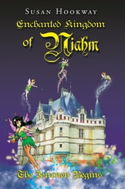 Enchanted Kingdom of Niahm - The Journey Begins ebook by Susan Hookway