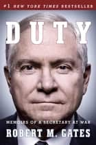 Duty ebook by Robert M Gates