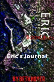 Eric Book Series: Eric's Journal ebook by Beth Hoyer