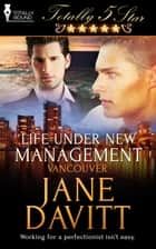 Life Under New Management ebook by Jane Davitt