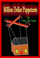 Million Dollar Puppeteers ebook by Dale De Coster