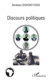 Discours politiques ebook by Abraham Sighoko Fossi