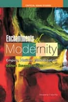 Enchantments of Modernity - Empire, Nation, Globalization ebook by Saurabh Dube