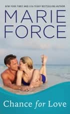 Chance for Love (Gansett Island Series, Book 10.5) - A Gansett Island Novella ebook by Marie Force