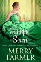 The Faithful Siren ebook by Merry Farmer