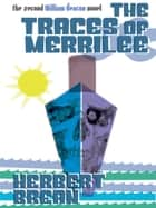 The Traces of Merrilee - A William Deacon Mystery ebook by Herbert Brean
