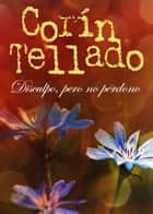 Disculpo, pero no perdono ebook by Corín Tellado