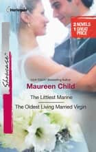 The Littlest Marine & The Oldest Living Married Virgin - The Littlest Marine\The Oldest Living Married Virgin ebook by Maureen Child