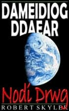 Dameidiog Ddaear - Nodi Drwg ebook by Robert Skyler