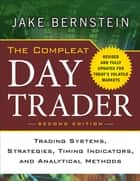 The Compleat Day Trader, Second Edition ebook by Jake Bernstein