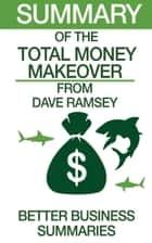 The Total Money Makeover | Summary ebook by Better Business Summaries