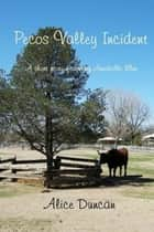 Pecos Valley Incident ebook by Alice Duncan
