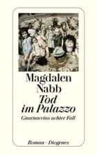 Tod im Palazzo - Guarnaccias achter Fall ebook by Magdalen Nabb