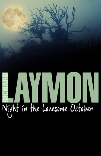 Night in the Lonesome October - Heartbreak leads to a sinister after-dark journey ebook by Richard Laymon