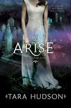 Arise ebook by Tara Hudson