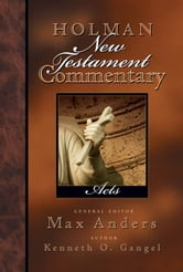 Holman New Testament Commentary - Acts ebook by Kenneth Gangel,Max Anders