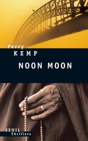 Noon Moon. Le mercredi des cendres - Le Mercredi des cendres ebook by Percy Kemp