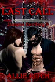 Last Call - Vampire Territory, #6 ebook by Allie Ritch