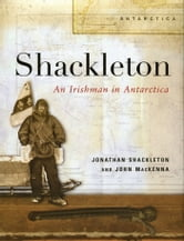 Shackleton - An Irishman in Antartica ebook by Jonathan Shackleton