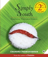 Simply South Traditional Vegetarian Cook ebook by PADMANABHAN CHANDRA