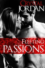 Fleeting Passions - Forbidden Passions, #3 ebook by Crystal Jordan