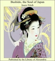 Bushido, the Soul of Japan ebook by Inazo Nitob