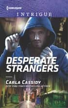 Desperate Strangers ebook by Carla Cassidy