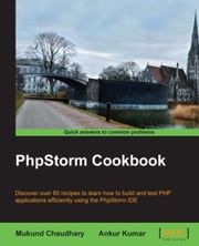 PhpStorm Cookbook ebook by Mukund Chaudhary,Ankur Kumar