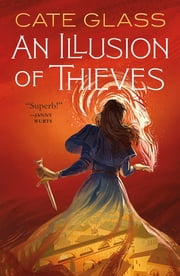 An Illusion of Thieves ebook by Cate Glass
