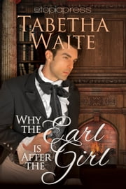 Why the Earl is After the Girl ebook by Tabetha Waite