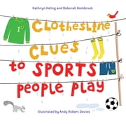 Clothesline Clues to Sports People Play ebook by Kathryn Heling,Deborah Hembrook,Andy Robert Davies