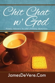 Chit Chat w' God ebook by JamesDeVere.Com