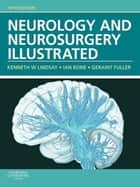 Neurology and Neurosurgery Illustrated, International Edition ebook by Kenneth W. Lindsay, PhD, FRCS,...