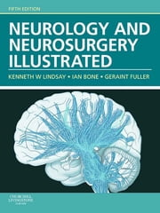 Neurology and Neurosurgery Illustrated E-Book ebook by Kenneth W. Lindsay, PhD, FRCS,...