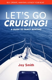 Let's Go Cruising!: A Guide to Family Boating ebook by Joy Smith
