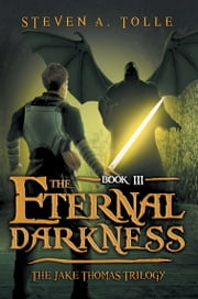 The Eternal Darkness ebook by Steven A Tolle