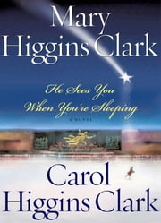 He Sees You When You're Sleeping ebook by Carol Higgins Clark,Mary Higgins Clark