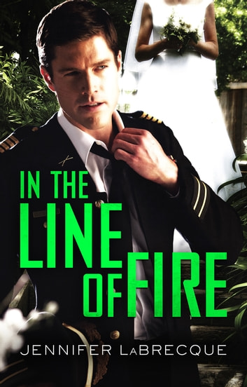 In The Line Of Fire 電子書 by Jennifer Labrecque