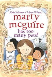 Marty McGuire Has Too Many Pets! ebook by Kate Messner,Brian Floca