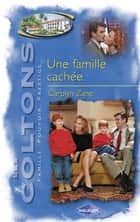 Une famille cachée (Saga Les Coltons vol. 8) ebook by Carolyn Zane