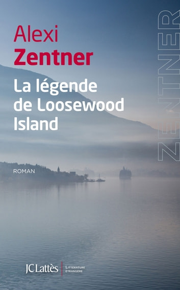 La légende de Loosewood Island ebook by Alexi Zentner