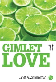 Gimlet Love ebook by Janet A. Zimmerman