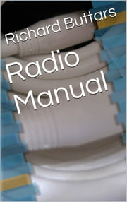 Radio Manual ebook by Richard Buttars