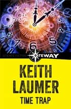 Time Trap ebook by Keith Laumer