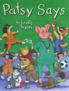 Patsy Says - with audio recording ebook by Leslie Tryon, Leslie Tryon