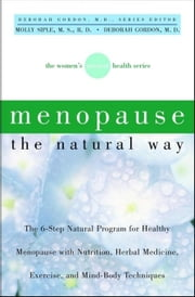 Menopause the Natural Way ebook by Siple, Molly