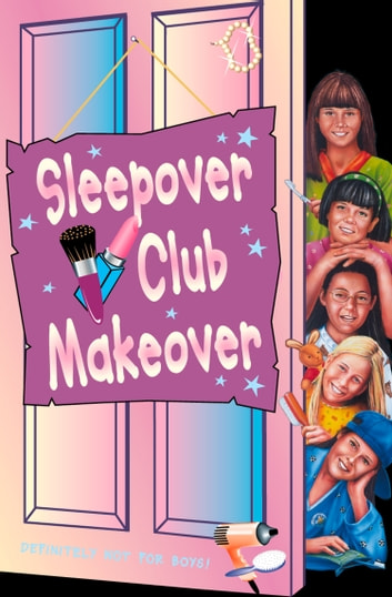 Sleepover Club Makeover (The Sleepover Club, Book 52) ebook by Jana Hunter